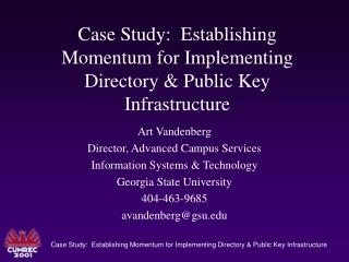 Case Study:  Establishing Momentum for Implementing Directory & Public Key Infrastructure