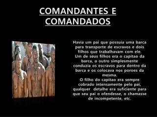 COMANDANTES E COMANDADOS