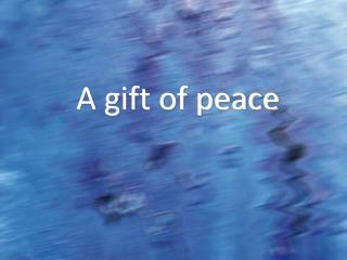 A gift of peace