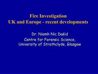 Fire Investigation  UK and Europe - recent developments