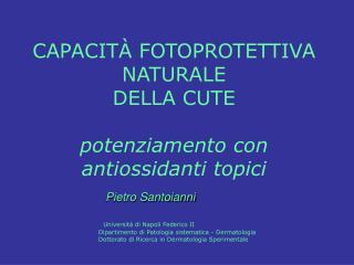 CAPACITÀ FOTOPROTETTIVA NATURALE  DELLA CUTE  potenziamento con antiossidanti topici