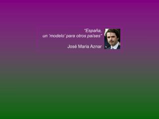 """""""España,  un 'modelo' para otros países"""" José Maria Aznar"""