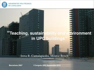 """ Teaching, sustainability and environment in UPC buildings """
