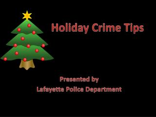 Presented by Lafayette Police Department