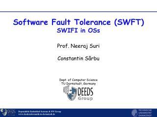 Software Fault Tolerance (SWFT) SWIFI in OSs