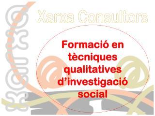 Formaci� en  t�cniques qualitatives d�investigaci� social