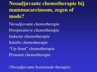 Neoadjuvante chemotherapie bij mammacarcinoom, zegen of mode?