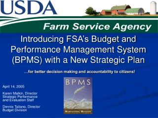 Introducing FSA s Budget and Performance Management System BPMS with a New Strategic Plan