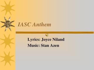 IASC Anthem