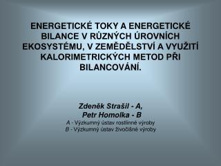 Zdeněk Strašil - A,  Petr Homolka - B  A -  Výzkumný ústav rostlinné výroby