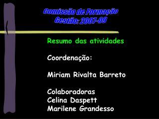 Comissão de Formação Gestão: 2007-09