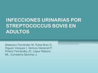 INFECCIONES  URINARIAS POR STREPTOCOCCUS BOVIS EN ADULTOS