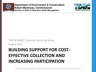 Building support for cost-effective collection and increasing participation