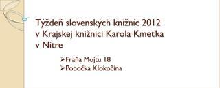 Týždeň slovenských knižníc 2012  v Krajskej knižnici Karola Kmeťka  v Nitre