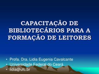 CAPACITAÇÃO DE BIBLIOTECÁRIOS PARA A FORMAÇÃO DE LEITORES