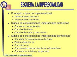 Concepto y tipos de impersonalidad Impersonalidad sintáctica Impersonalidad semántica
