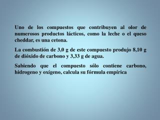 Masa molecular del CO 2  = 44 g/mol Masa molecular del H 2 O = 18 g/mol
