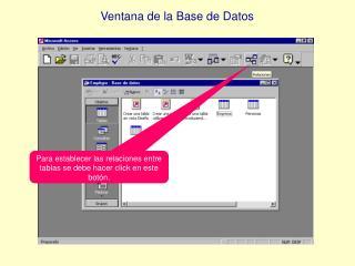 Para establecer las relaciones entre tablas se debe hacer click en este botón.
