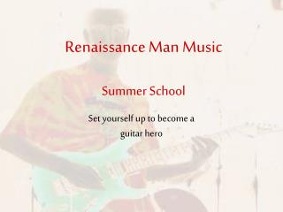 Renaissance Man Music Summer School