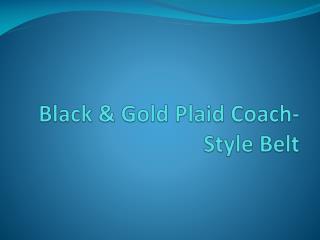 Black & Gold Plaid Coach-Style Belt