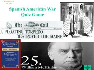 Spanish American War Quiz Game
