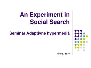 An Experiment in Social Search