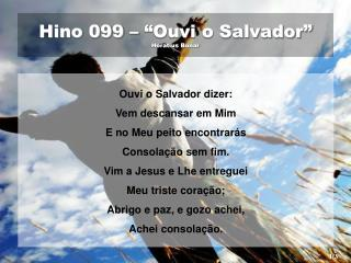 """Hino 099 – """"Ouvi o Salvador"""" Horatius Bonar"""