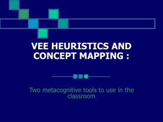 VEE HEURISTICS AND CONCEPT MAPPING :