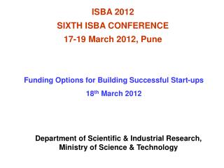 ISBA 2012  SIXTH ISBA CONFERENCE  17-19 March 2012, Pune