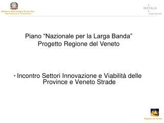 Incontro Settori Innovazione e Viabilità delle Province e Veneto Strade