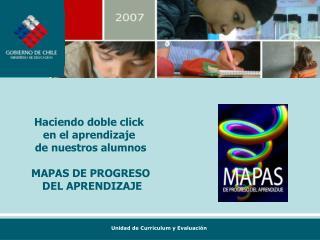 Haciendo doble click  en el aprendizaje  de nuestros alumnos MAPAS DE PROGRESO  DEL APRENDIZAJE