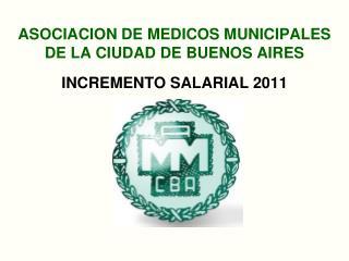 ASOCIACION DE MEDICOS MUNICIPALES DE LA CIUDAD DE BUENOS AIRES INCREMENTO SALARIAL 2011