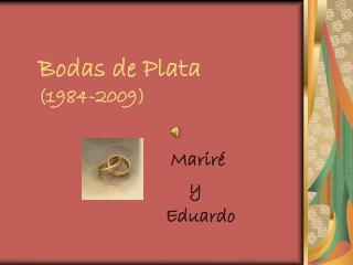Bodas de Plata (1984-2009)