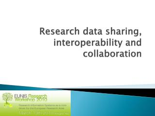 Research data sharing, interoperability and collaboration