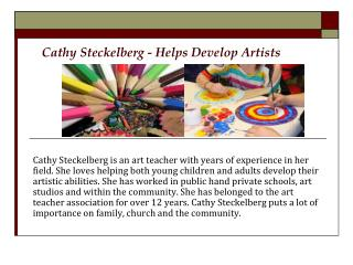 Cathy Steckelberg - Helps Develop Artists
