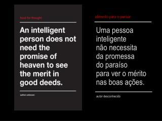 Uma pessoa  inteligente  não necessita  da promessa  do paraíso  para ver o mérito