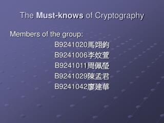 The  Must-knows  of Cryptography