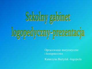 Szkolny gabinet logopedyczny-prezentacja
