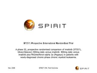 STI571 Prospective International RandomIsed Trial   A phase III, prospective randomised comparison of imatinib STI571, G