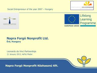 Napra Forgó  Nonprofit Ltd . Érd, Hungary