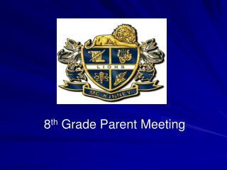 8 th  Grade Parent Meeting