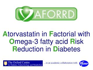 Atorvastatin in Factorial with Omega-3 fatty acid Risk Reduction in Diabetes