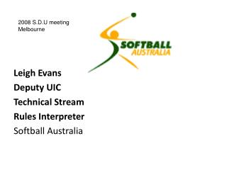 Leigh Evans Deputy UIC Technical Stream Rules Interpreter Softball Australia