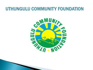 UTHUNGULU COMMUNITY FOUNDATION