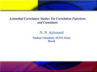 Azimuthal Correlation Studies Via Correlation Functions and Cumulants