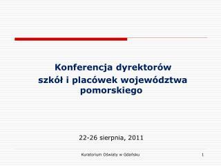 Konferencja dyrektorów  szkół i placówek województwa pomorskiego 22-26 sierpnia, 2011