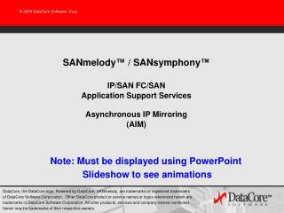 SANmelody ™  / SANsymphony ™ IP/SAN FC/SAN Application Support Services Asynchronous IP Mirroring