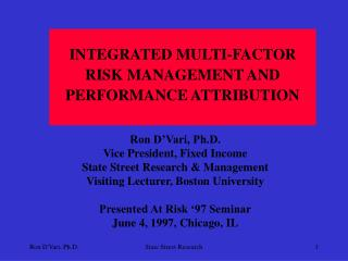 INTEGRATED MULTI-FACTOR RISK MANAGEMENT AND PERFORMANCE ATTRIBUTION