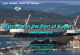 Welcome in the Port of Koper
