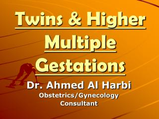 Twins  Higher Multiple Gestations